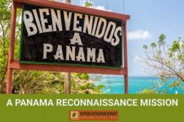 A Panama Expat Life Reconnaissance Mission | PANAMAEXPATINFO.COM