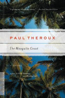 The Mosquito Coast by Paul Theroux | PANAMAEXPATINFO.COM