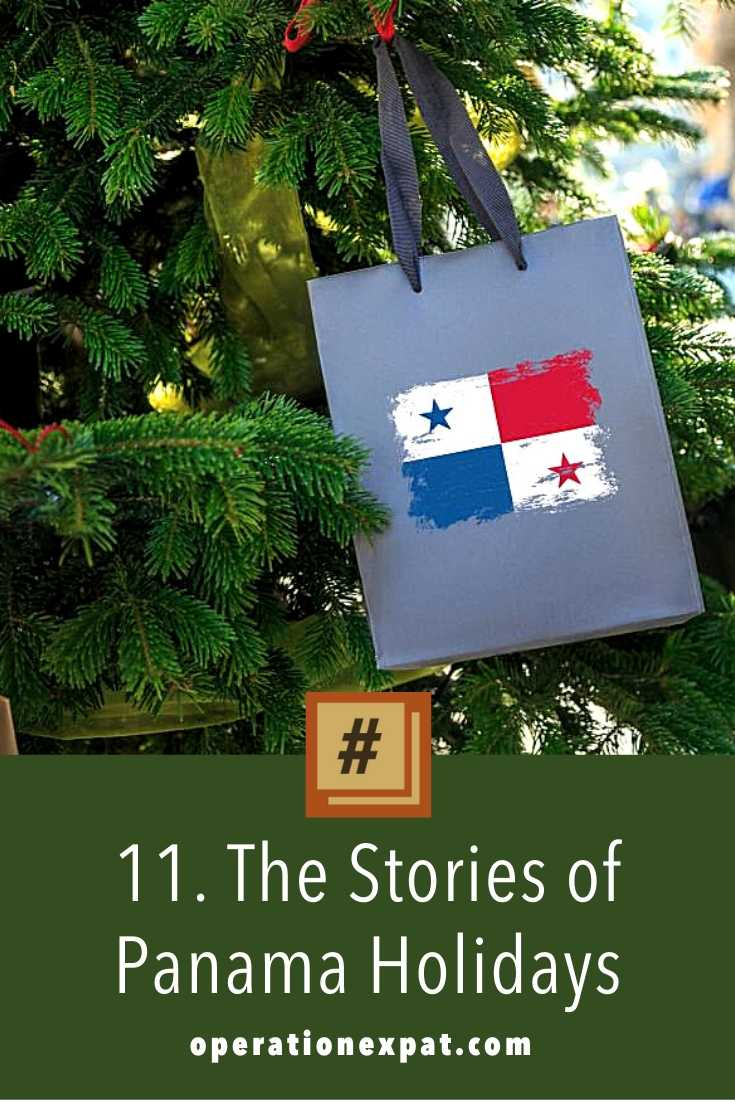 11. The Stories of Panama Holidays | #OPERATIONEXPAT.COM